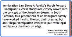 Immigration Law Slows A Family's March Forward – Immigrant success stories are closely woven into the concept of the American dream. In South Carolina, two generations of an immigrant family have worked hard to live out their dreams, but anti-illegal immigration laws have put even legal immigrants like them on edge.