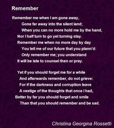 remember by rossetti essay The sonnet remember by christina rossetti was written in 1849 when rossetti was just 19 years old, in this sonnet the themes of love, loss, and reaction to death are portrayed.