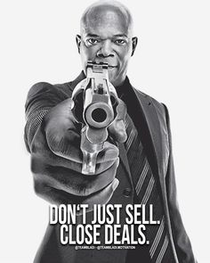 Motivation Mindset Hustle On Instagram Dont Just Sell Close The Deal Follow Teambladi Motivation For More Motivational And Inspirational