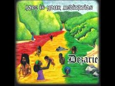 Dezarie- Love In Your Meditation - YouTube