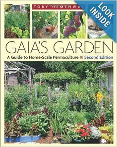 Gaia's Garden: A Guide to Home-Scale Permaculture, 2nd Edition: Toby Hemenway: 9781603580298: Amazon.com: Books  $20.55 + S/H