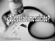 ¿Qué pasa si me suicido? – Tengo pensamientos suicidas