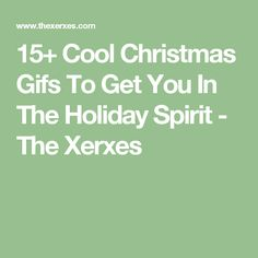 15+ Cool Christmas Gifs To Get You In The Holiday Spirit - The Xerxes