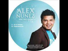 ALEX NUNEZ...ESPERAME AHI.wmv