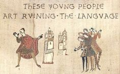 """You've probably heard that English is being ruined — by the Internet, by texting, by Americans, by young people who have no respect for proper grammar. But it turns out that people have always worried over English, and over the centuries, have accused all sorts of things of """"ruining"""" the language."""