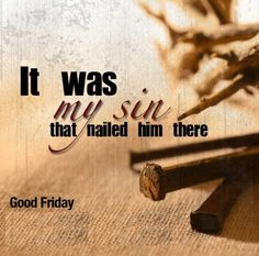 Good Friday Quote Gallery pin mary elizabeth anne on easter good friday quotes Good Friday Quote. Here is Good Friday Quote Gallery for you. Good Friday Quote best good friday quotes about jesus christ on we heart it. Good Friday Message, Good Friday Quotes Jesus, Friday Messages, Friday Wishes, Its Friday Quotes, Wishes Messages, Good Friday Quotes Religious, Thursday Quotes, Religious Quotes