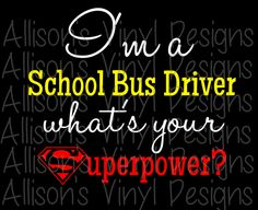 School Bus Driver T-Shirt ~ Bus Driver Superpower Shirt - Bus Driver Appreciation by AllisonsVinylDesigns on Etsy
