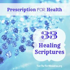 33 Healing Scriptures | Prescription for Health Do you know that God wants you to be healthy? Contrary to what the world says, God did not make you sick.