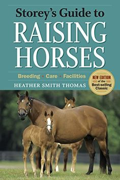 Storey's Guide to Raising Horses, 2nd Edition: Breeding, ... https://www.amazon.com/dp/1603424717/ref=cm_sw_r_pi_dp_x_QC-bybGB7YCVQ