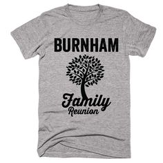 BURNHAM Family Name Reunion Gathering Surname T-Shirt