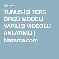 TUNUS İŞİ TERS ÖRGÜ MODELİ YAPILIŞI VİDEOLU ANLATIMLI | Nazarca.com
