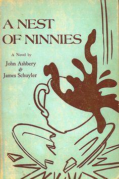 A Nest of Ninnies. A novel by John Ashbery and James Schuyler