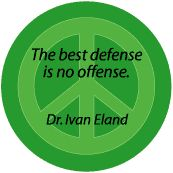 PEACE QUOTE: Best Defense No Offense--PEACE SIGN T-SHIRT