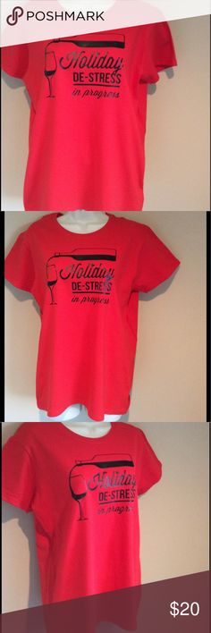 """Funny Tee holiday shirt women's Large t-Shirt wine T-shirt will come in sealed packaging.  Color: Red with black vinyl print. Sleeve style: Cap sleeves for comfort. Side-seamed with slightly tapered Missy fit. Feminine ½"""" rib mid scoop neck. Smoke/animal free gildan Tops Tees - Short Sleeve"""