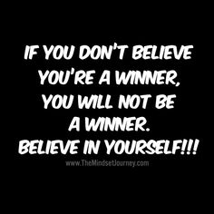 If you don't believe you're a winner, you will not be a winner, Believe in yourself! tmj msj themindsetjourney believe inspire motivate encouragement selfconfidence Happy Quotes, True Quotes, Motivational Quotes, Funny Quotes, Inspirational Quotes, Uplifting Quotes, Positive Quotes, Believe In Yourself Quotes, Mindset Quotes