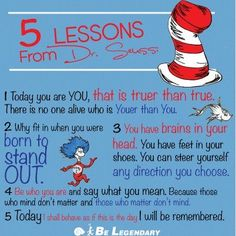 I love the powerful simplicity of wisdom from Dr. Suess!