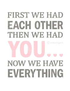 First we had each other then we had YOU 8x10 art print in grey and light pink via Etsy