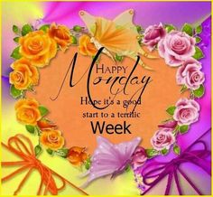 Happy Monday Hope Its A Great Week.