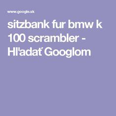 sitzbank fur bmw k 100 scrambler - Hľadať Googlom