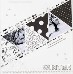Snow Winter: Single Page Scrapbook Layout. Uptown Fundamentals line from  Close to My Heart,  Framework Alphabet Acrylic Stamps to stamp the title and the paper triangle that says 'SNOW'.