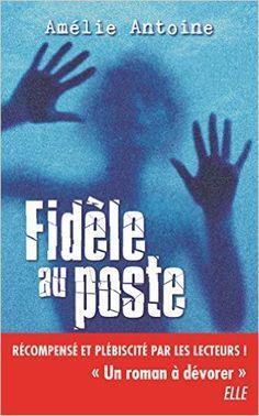 Fidèle au poste eBook: Amélie Antoine: Amazon.fr: Boutique Kindle