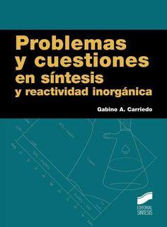 Problemas y cuestiones en síntesis y reactividad inorgánica / Gabino A. Carriedo Ule