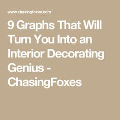 9 Graphs That Will Turn You Into an Interior Decorating Genius - ChasingFoxes