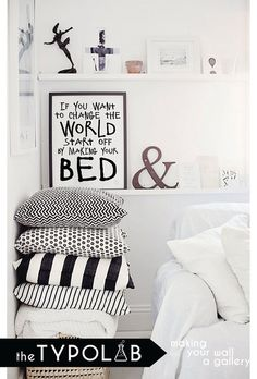 If you want to change the world start off by making by theTypolab How To Make Bed, Change The World, Typography, Trending Outfits, Wall, Kids, Home Decor, Letterpress, Young Children