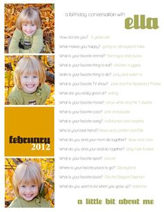 Interview your kids on their birthdays. Would be fun for a scrapbook.