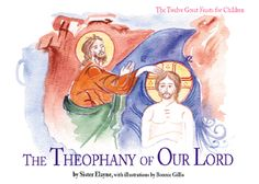 The Theophany of Our Lord; 12 Great Feasts Series - Ancient Faith ...