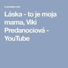 Láska - to je moja mama, Viki Predanociová Day, Youtube, Youtube Movies