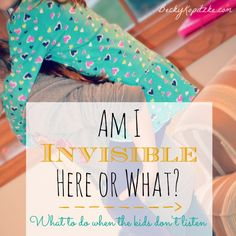 "Do you get frustrated when your kids don't listen? Or worse - does it make you feel like you're doing something wrong as a mom? ""Am I Invisible Here or What?"" is a must-read for moms, from Time Out with Becky Kopitzke - Christian encouragement and advice for moms and wives."