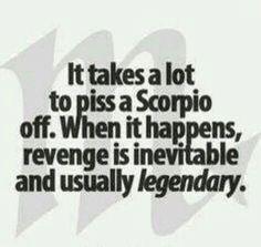 It takes a lot to piss a Scorpio off. When it happens, revenge is inevitable and usually legendary. Astrology Scorpio, Scorpio Traits, Scorpio Zodiac Facts, Scorpio Quotes, Zodiac Quotes, Pisces, Taurus, Scorpio Anger, Scorpio Signs