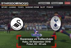 Prediksi Judi Bola Swansea vs Tottenham Liga Inggris 03 Januari 2018