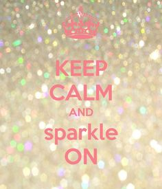 Keep Calm Quote / Keep Calm & Sparkle on