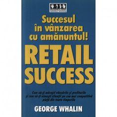 Succes in vanzarea cu amanuntul! - RETAIL SUCCESS (ed. tiparita) Georgia, Success, Retail, Business, Store, Business Illustration, Sleeve, Retail Merchandising, Retail Space