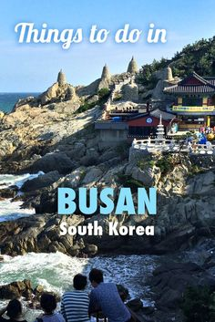 What to do in Busan, South Korea.