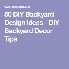 50 DIY Backyard Design Ideas - DIY Backyard Decor Tips
