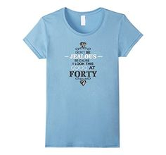 Women's Funny 40th Dont Be Jealous Forty 40 Humor Zebra Dots Baby Blue T-Shirt. This comical women's zebra design tee makes a perfect birthday or holiday gift. This humorous polka dot shirt says it all and makes every ladies night out with the girls fabulous.   https://www.amazon.com/dp/B0722J6PC2/ref=cm_sw_r_pi_dp_x_XYiazbV5C46HE