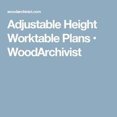 Adjustable Height Worktable Plans • WoodArchivist
