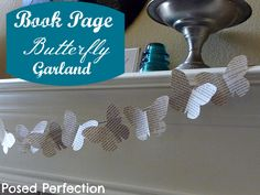 Posed Perfection: Book Page Butterfly Garland #bookpage #springcrafts #butterflies