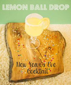 Every great party needs a signature drink, try this one for your New Year's Eve fete - The Lemon Ball Drop, better than being in Times Square.