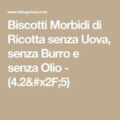 Biscotti Morbidi di Ricotta senza Uova, senza Burro e senza Olio - (4.2/5)