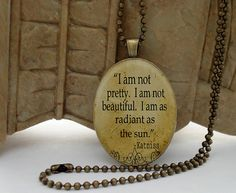 The Hunger Games - I am not pretty. I am not beautiful. I am as RADIANT as the SUN.- Quote Brass Setting Glass Necklace Pendant