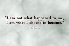 I am not what happened to me, i am what i choose to... | Carl Gustav Jung Picture Quotes | Quoteswave