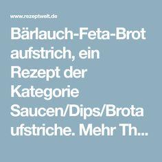 Bärlauch-Feta-Brotaufstrich, ein Rezept der Kategorie Saucen/Dips/Brotaufstriche. Mehr Thermomix ® Rezepte auf www.rezeptwelt.de