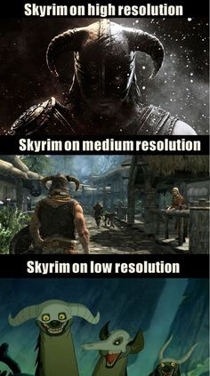 Skyrim on different resolutions…I have no idea why this is so damn funny, but I cant stop laughing!