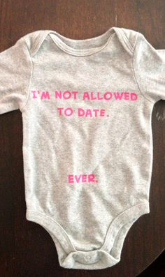 Gray+pink+funny+onesie+not+allowed+to+date.++ever.+by+ClosetbyFinn