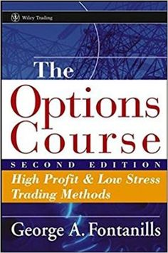 The Options Course Second Edition: High Profit & Low Stress Trading Methods (Wiley Trading) The Options Course High Profit and Low Stress Trading Methods Implied Volatility, Bollinger Bands, Wave Theory, Electronic Books, Online Trading, Paper Book, Trading Strategies, Ebook Pdf, Stock Market