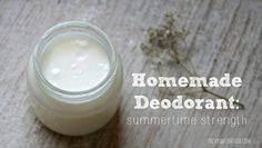 Homemade Deodorant: Summertime Strength - The Sprouting Seed